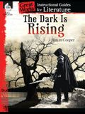 The Dark Is Rising: An Instructional Guide for Literature: An Instructional Guide for Literature