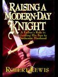 Raising a Modern Day Knight