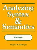 Analyzing Syntax and Semantics: Workbook