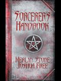 The Sorcerer's Handbook: A Complete Guide to Practical Magick