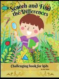Search and Find the Differences Challenging Book for kids: Wonderful Activity Book For Kids To Relax And Develop Research skill. Includes 30 challengi