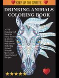 Drinking Animals Coloring Book: A Fun Coloring Gift Book for Party Lovers & Adults Relaxation with Stress Relieving Animal Designs, Quick and Easy Coc
