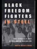 Black Freedom Fighters in Steel