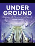Under Ground: Subways and Metros of the World