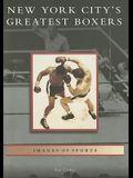 New York City's Greatest Boxers