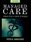 Managed Care: What It Is and How It Works