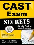 Cast Exam Secrets Study Guide: Cast Test Review for the Construction and Skilled Trades Exam