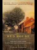 Red House: Being a Mostly Accurate Account of New England's Oldest Continuously Lived-In Ho Use