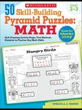 50 Skill-Building Pyramid Puzzles: Math: Grades 2–3: Self-Checking Activity Pages That Motivate Students to Practice Key Math Skills