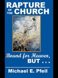 Rapture of the Church: Bound for Heaven, But ...