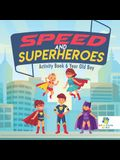 Speed and Superheroes Activity Book 6 Year Old Boy
