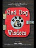 Sled Dog Wisdom: Humorous and Heartwarming Tales of Alaska's Mushers, Rev. 2nd Ed