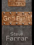 God Built: Forged by God... in the Bad and Good of Life