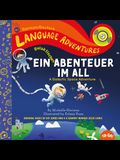 Ein Galaktisches Abenteuer Im All (a Galactic Space Adventure, Deutsch/German Language Edition)