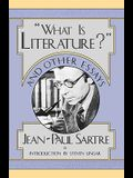 What Is Literature? and Other Essays