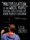 Multiplication Is for White People: Raising Expectations for Other Peoplea's Children