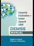 Dynamic Evaluation of Motor Speech Skill (Demss) Manual
