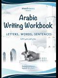 Arabic Writing Workbook: Alphabet, Words, Phrases (arabic learning book, arabic for beginners, arabic course)