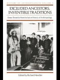 Excluded Ancestors, Inventible Traditions, 9: Essays Toward a More Inclusive History of Anthropology