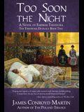 Too Soon the Night: A Novel of Empress Theodora