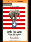 In the Red Light: A History of the Republican Convention in 1964