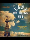 Blades in the Sky: Windmilling Through the Eyes of B. H. Tex Burdick
