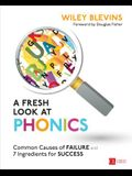A Fresh Look at Phonics, Grades K-2: Common Causes of Failure and 7 Ingredients for Success