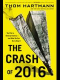 The Crash of 2016: The Plot to Destroy America--and What We Can Do to Stop It