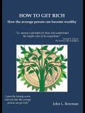How to Get Rich: How the average person can become wealthy