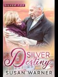 Silver Destiny: A Small Town Silver Romance