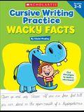 Cursive Writing Practice: Wacky Facts: Grades 2-5