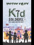 Kid Soldiers: Toy Guns and Victory