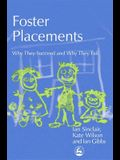 Foster Placements: Why They Succeed and Why They Fail