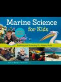 Marine Science for Kids: Exploring and Protecting Our Watery World, Includes Cool Careers and 21 Activities