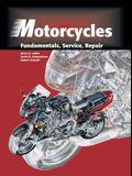 Motorcycles: Fundamentals, Service, Repair
