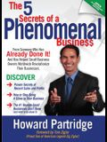 The 5 Secrets of a Phenomenal Business: How to Stop Being a Slave to Your Business and Finally Have the Freedom You've Always Wanted