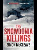 The Snowdonia Killings: A Snowdonia Murder Mystery