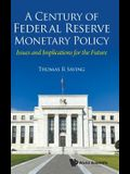 A Century of Federal Reserve Monetary Policy: Issues and Implications for the Future