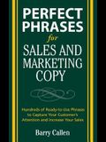 Perfect Phrases for Sales and Marketing Copy: Hundreds of Ready-To-Use Phrases to Capture Your Customer's Attention and Increase Your Sales