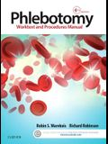 Phlebotomy: Worktext and Procedures Manual, 4e