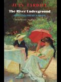 The River Underground: Selected Poems & Prose