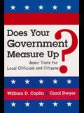 Does Your Government Measure Up?: Basic Tools for Local Officials and Citizens