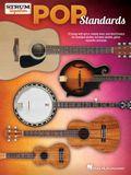 Pop Standards - Strum Together: 70 Songs to Be Played with Any Combination of Ukulele, Baritone Ukulele, Guitar, Mandolin, and Banjo: Ukulele, Bariton