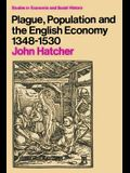 Plague, Population and the English Economy 1348-1530