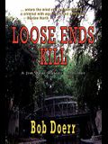 Loose Ends Kill: (A Jim West Mystery Thriller Series Book 3)