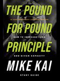 The Pound for Pound Principle: How to Increase Your God-Given Capacity - Study Guide