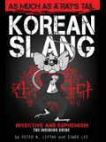 Korean Slang: As Much as a Rat's Tail: Learn Korean Language and Culture Through Slang, Invective and Euphemism