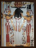 African Religion Volume 1: Anunian Theology & the Mysteries of Ra