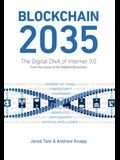 Blockchain 2035: The Digital DNA of Internet 3.0