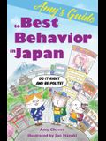 Amy's Guide to Best Behavior in Japan: Do It Right and Be Polite!